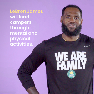 Lebron James and  and Walmart CAMP