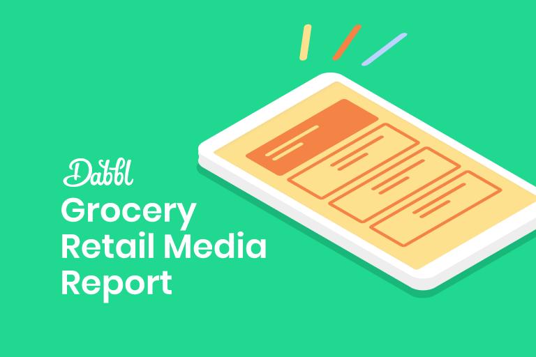 Dabbl Grocery Retail Media Report